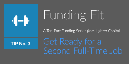 Funding Fit: Get Ready for a Second Full-Time Job