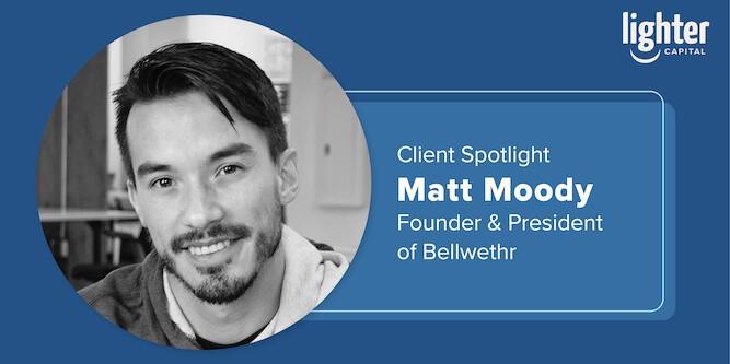 matt moody bellwethr client spotlight