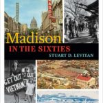 Lessons from Madison in the Sixties with Stu Levitan