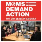 Gun Violence in America with Moms Demand Action