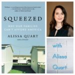 Squeezed: Why Our Families Can't Afford America with Alissa Quart