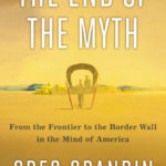 From the Frontier to the Border Wall with Greg Grandin