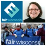 Let's Talk LGBTQ+ Rights with Fair Wisconsin