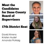 Meet the Candidates: Dane County Board Seat, District 17
