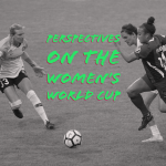 Perspectives on the Women's World Cup 🏆