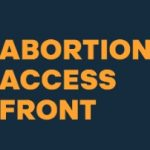 Abortion Access Front supports choice options