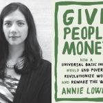 Rebroadcast: The Case for Universal Basic Income with Annie Lowrey