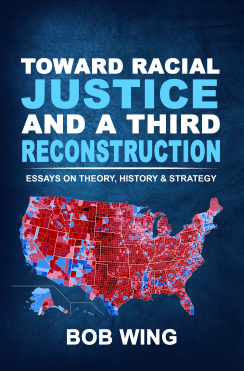 Toward Racial Justice and a Third Reconstruction with Bob Wing