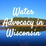 Water Advocacy in Wisconsin