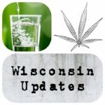 Wisconsin Updates: Clean Drinking Water and Medical Marijuana
