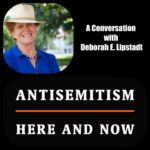 Antisemitism: Here and Now with Deborah E. Lipstadt