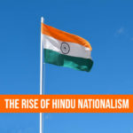 The Rise of Hindu Nationalism