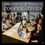The Power of Worker Cooperatives
