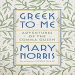 Greek to Me with Mary Norris