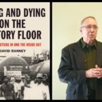 Living and Dying on the Factory Floor with David Ranney