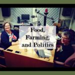 Earth Day Special: Food, Farming, and Politics