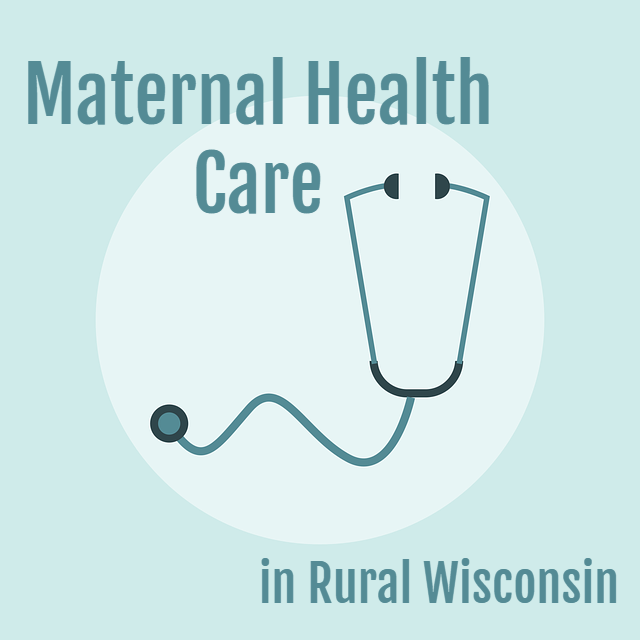 Maternal Health Care in Rural Wisconsin