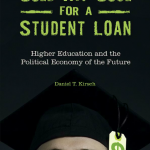 Sold My Soul for a Student Loan with Daniel T. Kirsch
