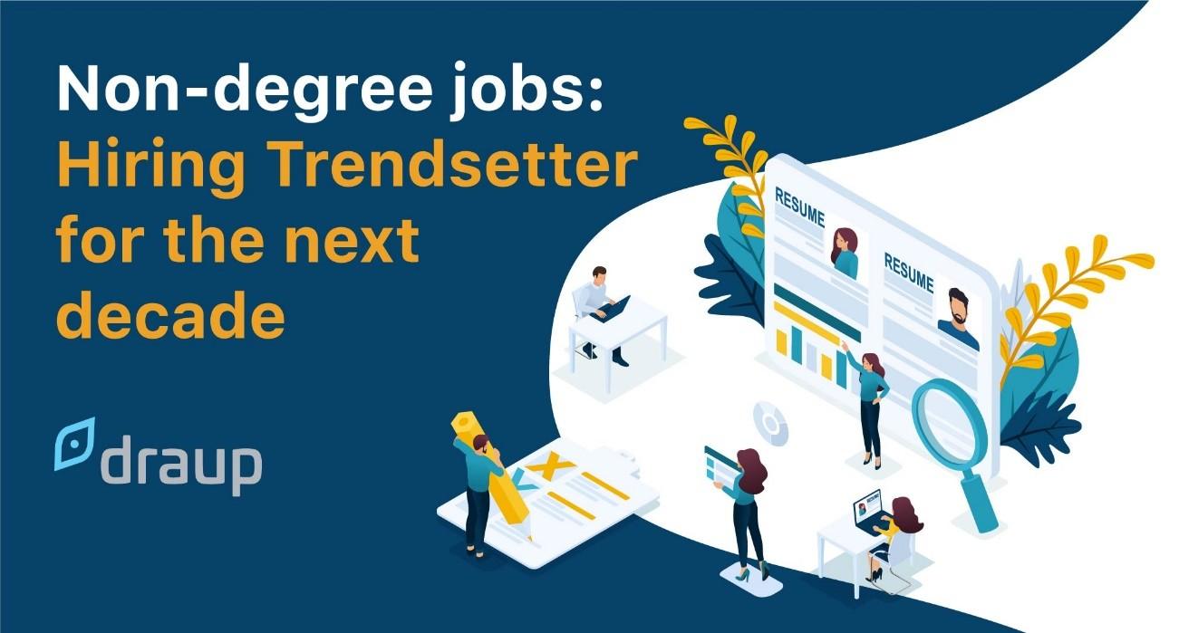 Non-degree jobs: Hiring Trendsetter for the next decade