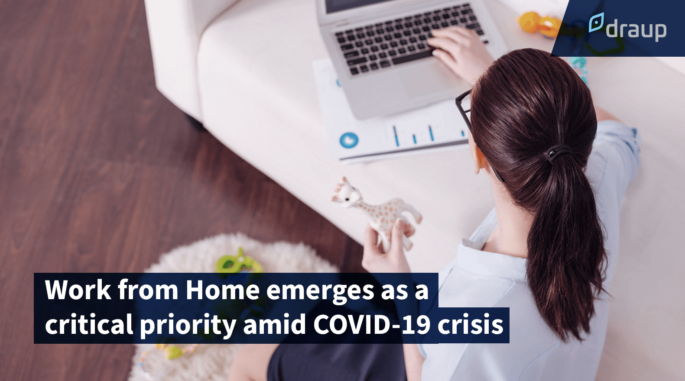 Work from Home emerges as a critical priority amid COVID-19 crisis