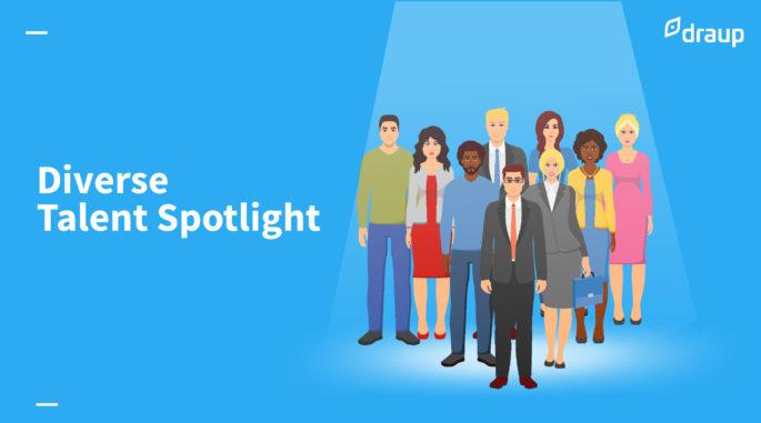Diverse Talent Spotlight