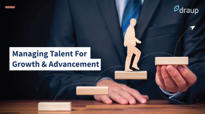 Managing Talent For Growth and Advancement