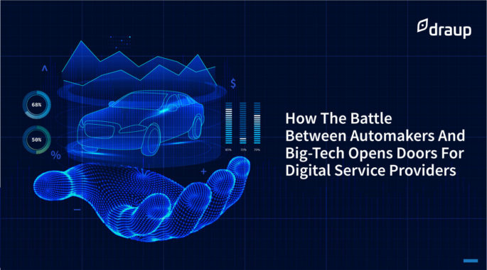 How The Battle Between Automakers And Big-Tech Opens Doors For Digital Service Providers