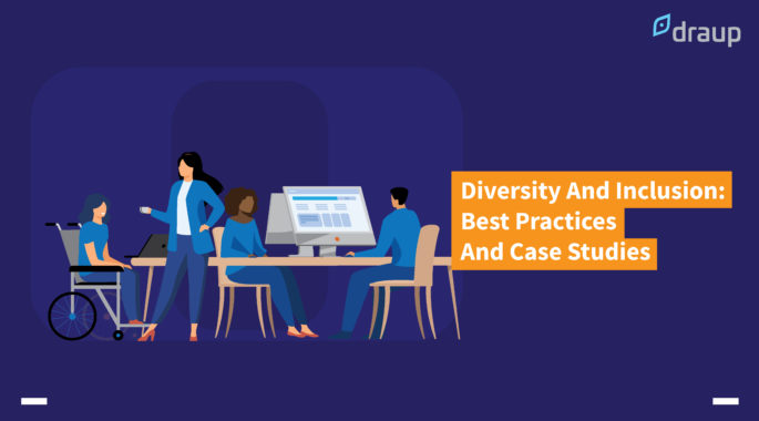 Diversity And Inclusion: Best Practices And Case Studies