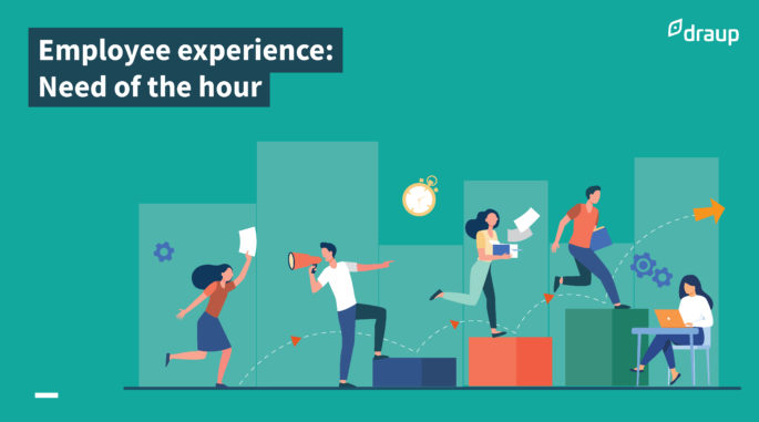 Employee experience: Need of the hour