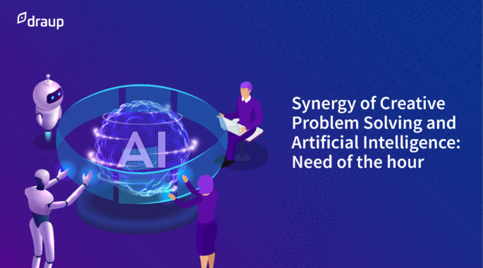 Synergy of creative problem solving and Artificial Intelligence: Need of the hour