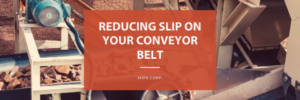 Reducing slip on your conveyor belt featured image