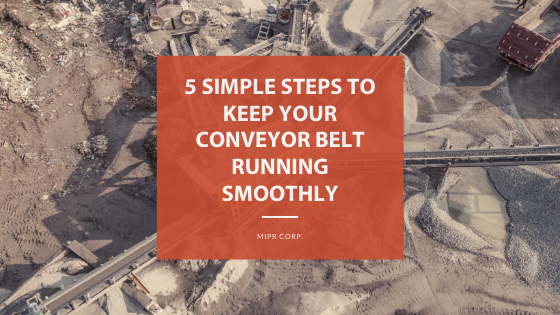 5 Simple Steps to Keep Your Conveyor Belt Running Smoothly - Blog Cover Photo