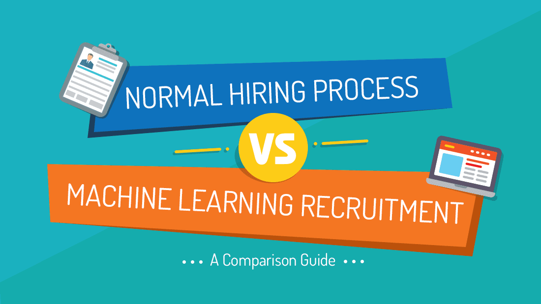 Normal Hiring Process VS Machine Learning Recruitment: A Comparison